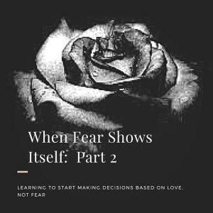 When Fear Shows Itself Part 2